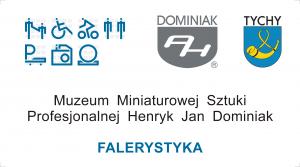 25 Lecie FAL59 Falerystyka Muzeum Miniaturowej Sztuki Profesjonalnej Henryk Jan Dominiak 43-100 TYCHY ulica Żwakowska 8 - 66 Polska Europa
