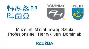 2019 Rzeźba Muzeum Miniaturowej Sztuki Profesjonalnej Henryk Jan Dominiak 43-100 TYCHY ulica Żwakowska 8 - 66 Polska Europa